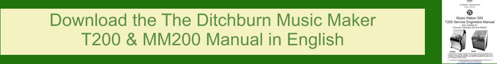 Download the The Ditchburn Music Maker T200 & MM200 Manual in English